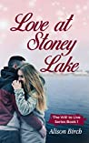 Love at Stoney Lake (Will to Live Series Book 1)