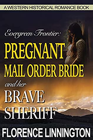 Pregnant Mail Order Bride and her Brave Sheriff
