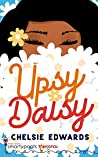 Upsy Daisy by Chelsie Edwards