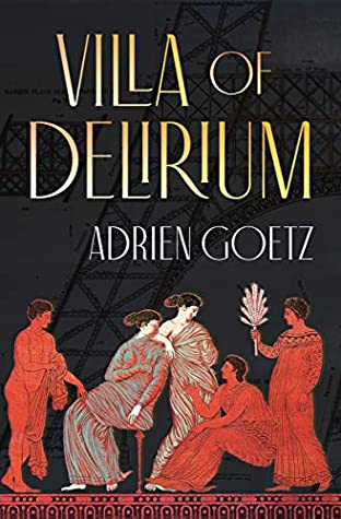 Villa of Delirium by Adrien Goetz