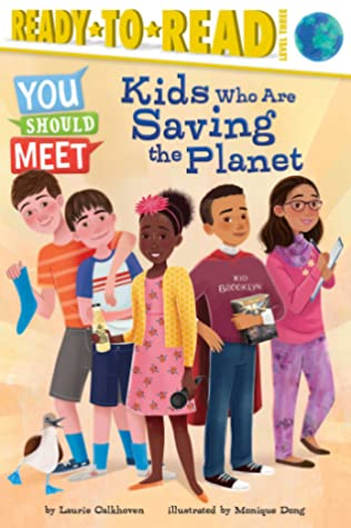 Kids Who Are Saving the Planet by Laurie Calkhoven