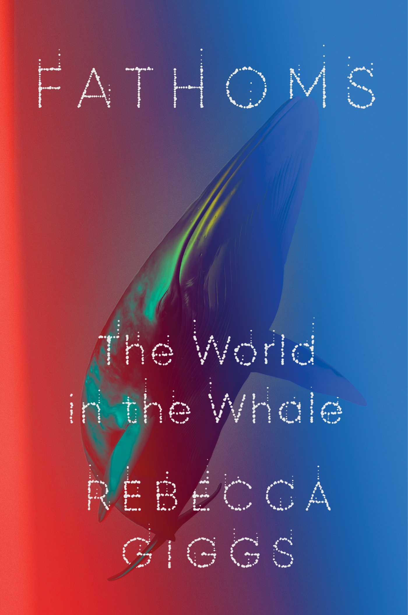 Fathoms by Rebecca Giggs