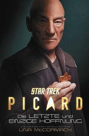 Die letzte und einzige Hoffnung (Star Trek: Picard #1)