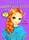 Diary of an Almost Cool Witch - Book 2: The Intruders: Books for Girls 9-12
