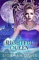 The Rightful Queen (Alinthia #5)