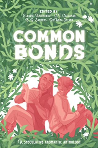 Common Bonds: An Aromantic Speculative Anthology
