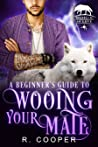 A Beginner's Guide to Wooing Your Mate (Beings in Love #3)