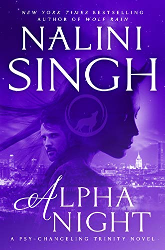 Alpha Night (Psy-Changeling Trinity) - Nalini Singh