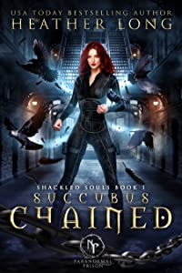 Succubus Chained (Shackled Souls Trilogy, #1)