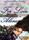 For Love Alone (A New Adventure Begins - Star Elite Book 8)