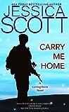 Carry Me Home by Jessica Scott