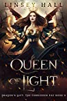 Queen of Light (Dragon's Gift: The Forbidden Fae #3)