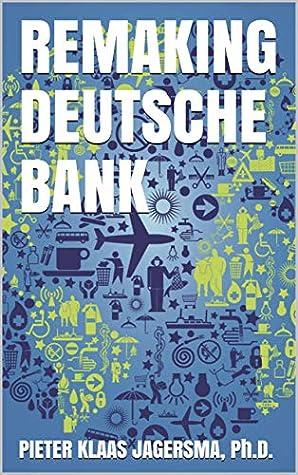 Remaking Deutsche Bank