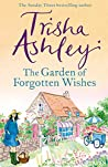 The Garden of Forgotten Wishes: The heartwarming and uplifting new rom-com from the Sunday Times bestseller