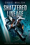 Shattered Lineage (Trystero, #3)