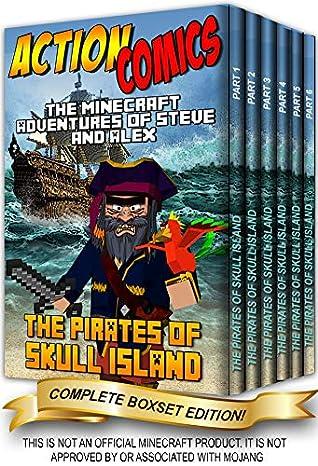 Action Comics Boxset: The Minecraft Adventures of Steve and Alex: The Pirates of Skull Island - Complete Boxset Edition (Parts 1, 2, 3, 4, 5 &6) (Minecraft ... and Alex Adventures Boxset Series Book 11)