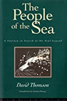 The People of the Sea: A Journey in Search of the Seal Legend