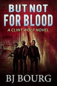 But Not For Blood (Clint Wolf #14)