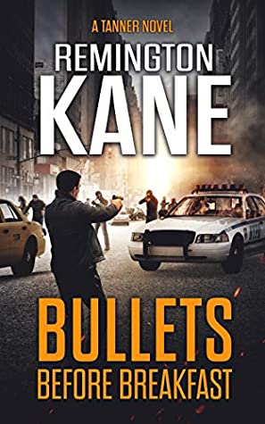 Bullets Before Breakfast (A Tanner Novel Book 31)