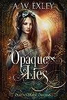 Opaque Lies ebook review
