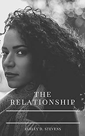 the relationship by Ashley D. Stevens