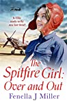 The Spitfire Girl: Over and Out: an emotional World War Two saga