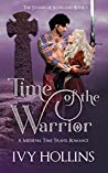 Time of the Warrior: A Medieval Time Travel Romance (Stones of Scotland Book 1)