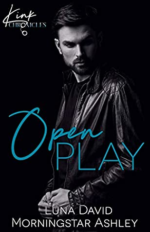 Open Play (Kink Chronicles, #3)