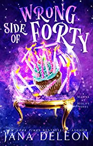 Wrong Side of Forty (Marina at Midlife, #1)