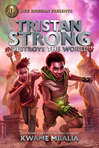 Tristan Strong Destroys The World by Kwame Mbalia