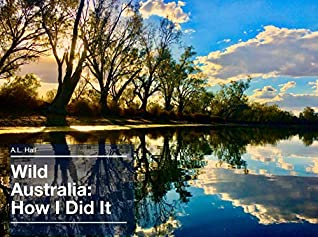 Wild Australia: How I Did It: Capture great shots and transform them into awesome photos using your iPhone