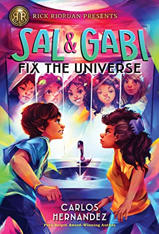 Sal and Gabi Fix the Universe by Carlos  Hernandez