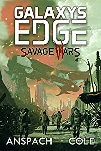 Savage Wars (Galaxy's Edge #1)