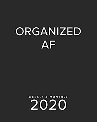 Organized AF Weekly & Monthly 2020: A Funny Planner | Sarcastic Gifts | Swearing Planner | Solid Black | Best Planner For Busy People