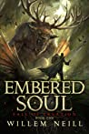 Embered Soul by Willem Neill