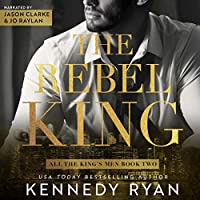 The Rebel King  (All the King's Men, #2)