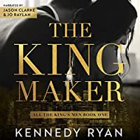 The Kingmaker (All the King's Men, #1)
