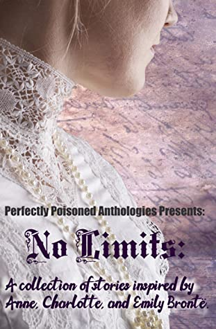 No Limits: A Collection of Short Stories Inspired by the Bronte Sisters
