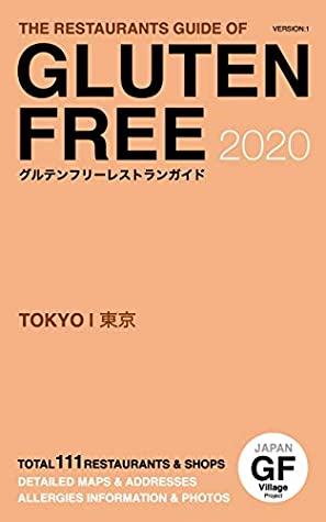 Gluten Free Restaurants Guide Tokyo 2020: 111 Gluten Free Spots to Tokyo Japan with Maps Photos and more [English&Japanese version] (Gluten Free Guidebook Book 1)