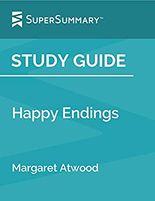 Study Guide: Happy Endings by Margaret Atwood (SuperSummary)