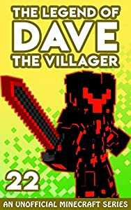 Dave the Villager 22: An Unofficial Minecraft Novel