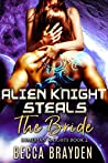 Alien Knight Steals the Bride (Lumerian Knights #2)