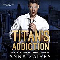 Titan's Addiction (Wall Street Titan, #2)