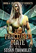 The Fractured Mate (Iriduan Test Subjects #6)