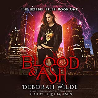Blood & Ash (The Jezebel Files #1)
