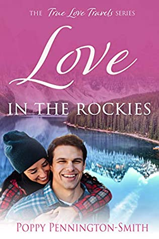 Love in the Rockies: Sweet romance on an unforgettable train journey (True Love Travels)