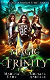 Magic Trinity (The Witches of Pressler Street #4)
