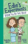How to Be the Best (Edie's Experiments, #2)