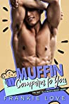 Muffin Compares to You (The Way To A Man's Heart #2)