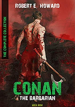 Conan The Barbarian: The Complete Collection (Bauer Classics) (Timeless Classics Collection Book 13)